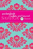 The Puzzle Society Pocket Posh Sudoku and Beyond: 100 Puzzles