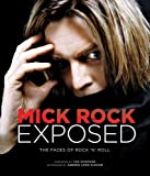 img - for Mick Rock Exposed: The Faces of Rock n' Roll book / textbook / text book