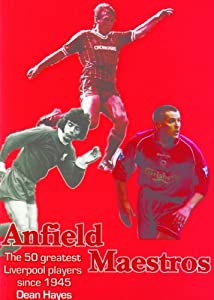Anfield Maestros - The 50 Greatest Liverpool Players Since 1945 from Empire Publications