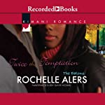 Twice the Temptation (       UNABRIDGED) by Rochelle Alers Narrated by Simi Howe