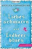 Liebesschmarrn und Erdbeerblues: Roman bei Amazon kaufen