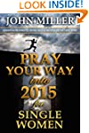 Pray Your Way Into 2015 for Single Wo...