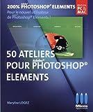 50 ATELIERS POUR PHOTOSHOP ELEMENTS