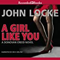 A Girl Like You Audiobook by John Locke Narrated by Rich Orlow