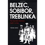 Belzec, Sobibor, Treblinka: The Operation Reinhard Death Campsby Yitzhak Arad