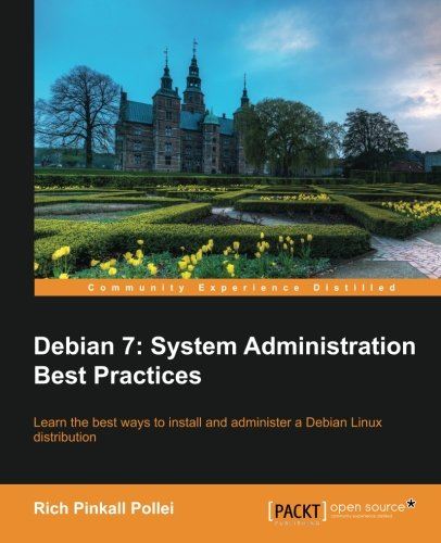 Pollei R. Debian 7: System Administration Best Practices Скачать бесплатно.