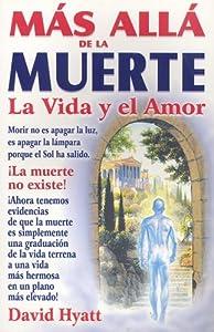 Mas Alla de la Muerte: La Vida y el Amor: Amazon.es: David