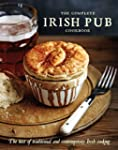The Complete Irish Pub Cookbook: The...