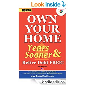USA ed. How to Own Your Home Years Sooner & Retire Debt Free