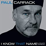 I Know That Name - Ultimate Version Paul Carrack