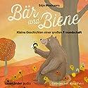 Kleine Geschichten einer großen Freundschaft (Bär und Biene) Hörbuch von Stijn Moekaars Gesprochen von: Nina Petri