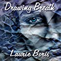 Drawing Breath (       UNABRIDGED) by Laurie Boris Narrated by Randi Larson