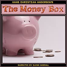 The Money Box (       UNABRIDGED) by Hans Christian Andersen Narrated by Glenn Hascall