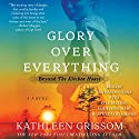 Glory over Everything: Beyond the Kitchen House Audiobook by Kathleen Grissom Narrated by Santino Fontana, Heather Alicia Simms, Madeleine Maby, Kyle Beltran