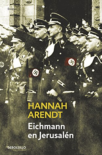 Eichmann en Jerusalén (ENSAYO-HISTORIA)