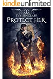Protect Her: Part One: (An Urban Fantasy Paranormal Adventure)