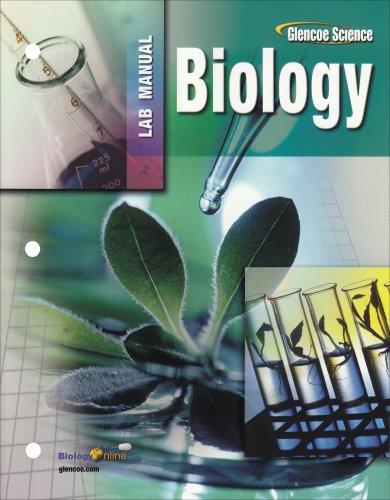 Glencoe Biology, Laboratory Manual, Student Edition (Glencoe Science), Glencoe McGraw-Hill