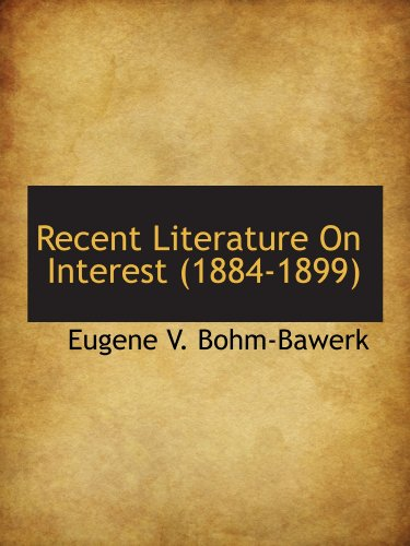 Recent Literature On Interest (1884-1899)