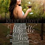 Who We Were | Kelly Elliott