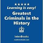 Greatest Criminals in the History Hörbuch von  IntroBooks Gesprochen von: Andrea Giordani