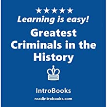 Greatest Criminals in the History Audiobook by  IntroBooks Narrated by Andrea Giordani