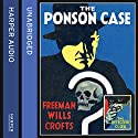 The Ponson Case: The Detective Club Audiobook by Freeman Wills Crofts Narrated by Stephen Critchlow