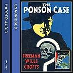 The Ponson Case | Freeman Wills Crofts