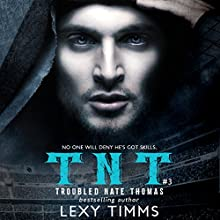 Troubled Nate Thomas - Part 3: NFL Football Sport Romance Bad Boy TNT (T.N.T. Series) Audiobook by Lexy Timms Narrated by  La Petite Mort, Ruby Rivers