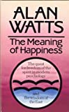The Meaning of Happiness (0091347416) by Watts, Alan