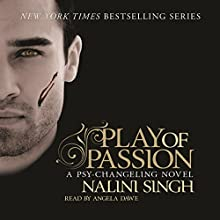 Play of Passion: Psy-Changeling, Book 9 Audiobook by Nalini Singh Narrated by Angela Dawe