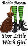 Poor Little Witch Girl (Lyra Lane Adventures Book 1) (English Edition)