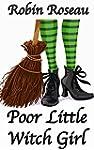 Poor Little Witch Girl (Lyra Lane Adv...