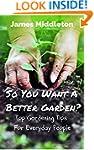 So You Want A Better Garden?: Top Gar...