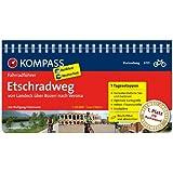 Etschradweg, von Landeck über Bozen nach Verona: Fahrradführer mit Top-Routenkarten im optimalen Maßstab.