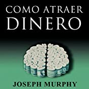 Como Atraer Dinero [How to Attract Money, Spanish Edition] | [Joseph Murphy]