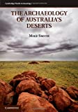 The Archaeology of Australia's Deserts (Cambridge World Archaeology) (0521407451) by Smith, Mike