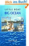 Little Boat Big Ocean: The True Story...