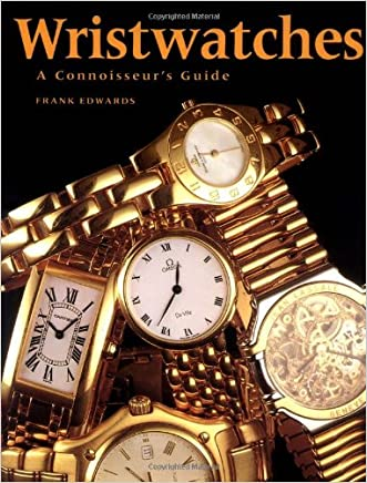 Wristwatches: A Connoisseur's Guide