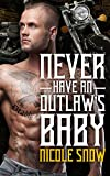Never Have an Outlaw's Baby: Deadly Pistols MC Romance (Outlaw Love) (kindle edition)