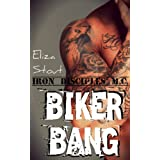 Biker Bang (Erotic Motorcycle Club Biker Romance) (Iron Disciples MC Prequel)