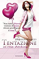Tentazione in rosa shocking (Italian Edition)