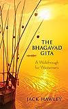 The Bhagavad Gita: A Walkthrough for Westerners