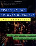 img - for Profit in the Futures Markets!: Insights and Strategies for Futures and Futures Options Trading book / textbook / text book