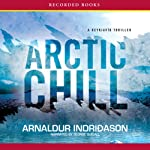 Arctic Chill (       UNABRIDGED) by Arnaldur Indridason Narrated by George Guidall