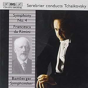 Tchaikovsky, Pyotr Ilyich: Symphony No. 4; Francesca Da R