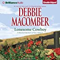 Lonesome Cowboy: A Selection from Heart of Texas, Volume 1 (       UNABRIDGED) by Debbie Macomber Narrated by Natalie Ross