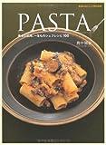 PASTA —基本と応用、一生ものシェフレシピ100