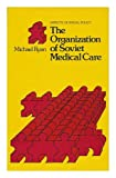 Organization of Soviet Medical Care (Aspects of social policy) (0631181407) by Ryan, Michael