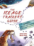 The Ice Age Tracker's Guide (1845077180) by Lister, Adrian