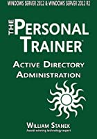 Active Directory Administration for Windows Server 2012 & Windows Server 2012 R2